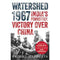 Watershed 1967: India'S Forgotten Victory Over China