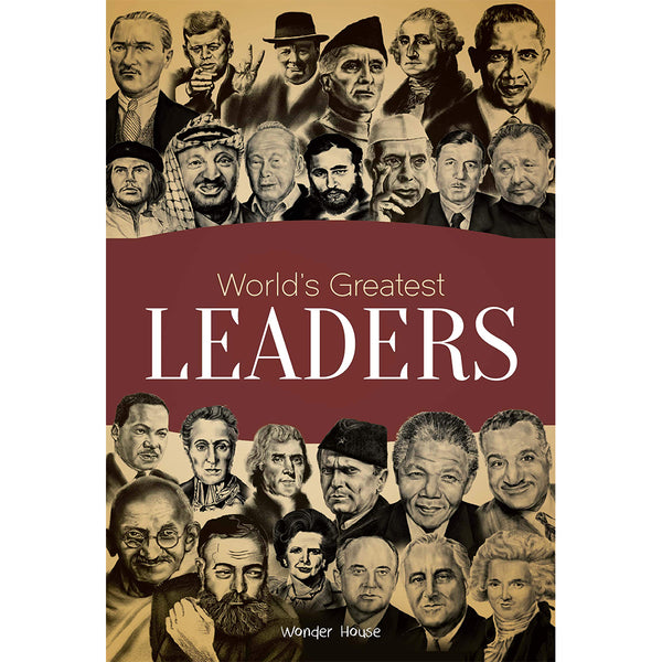 Worlds Greatest Leaders: Biographies Of Inspirational Personalities For Kids