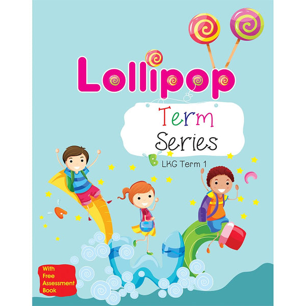 LOLLIPOP LKG SERIES TERM BOOK-1 & TERM BOOK-2 WITH FREE ASSESMENT BOOK