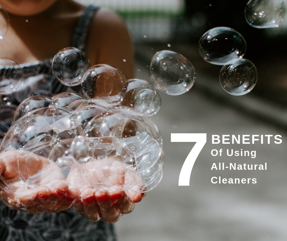 7 Benefits of Using All-Natural Cleaners