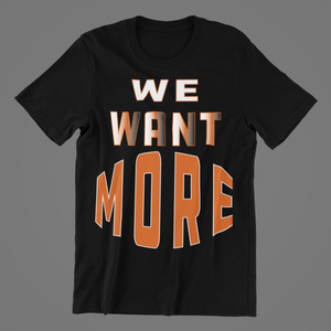 We Want More-T-shirts-By Jozef