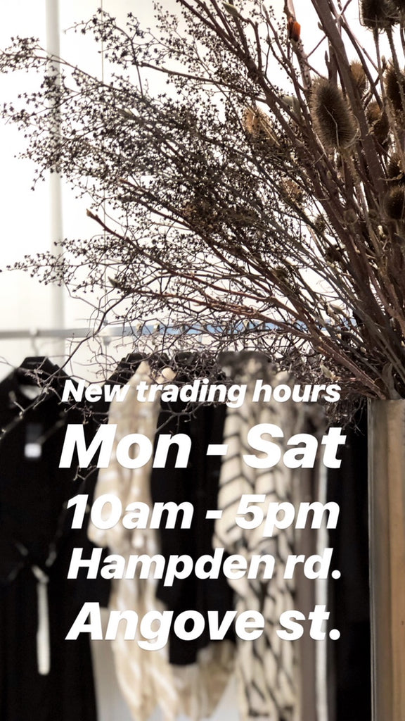 NEW TRADING HOURS AT BOTH STORES