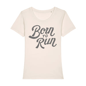 Born to Run Women's Tee Shirt