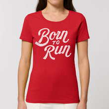 Load image into Gallery viewer, Born to Run Women's Tee Shirt