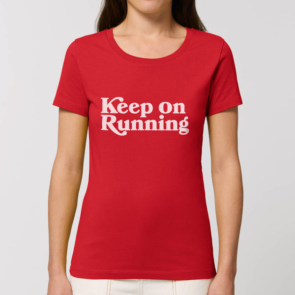 Keep on Running Women's Tee Shirt