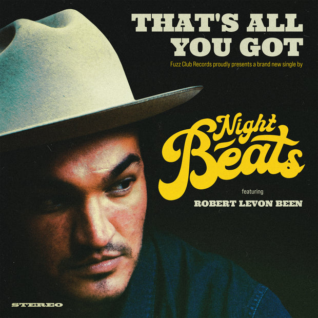 NIGHT BEATS FT ROBERT LEVON BEEN (BRMC) - That's All You Got 45T