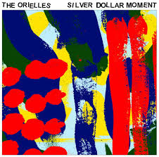 ORIELLES, THE - Silver Dollar Moment