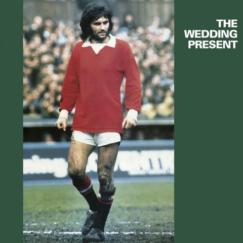 WEDDING PRESENT, THE - George Best Limited Edition
