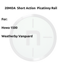 Picatinny Short Action 20MOA. For Howa 1500, Weatherby Vanguard.#PSM252150