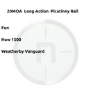 Picatinny Long Action 20MOA. For Howa 1500, Weatherby Vanguard.#PLM252150
