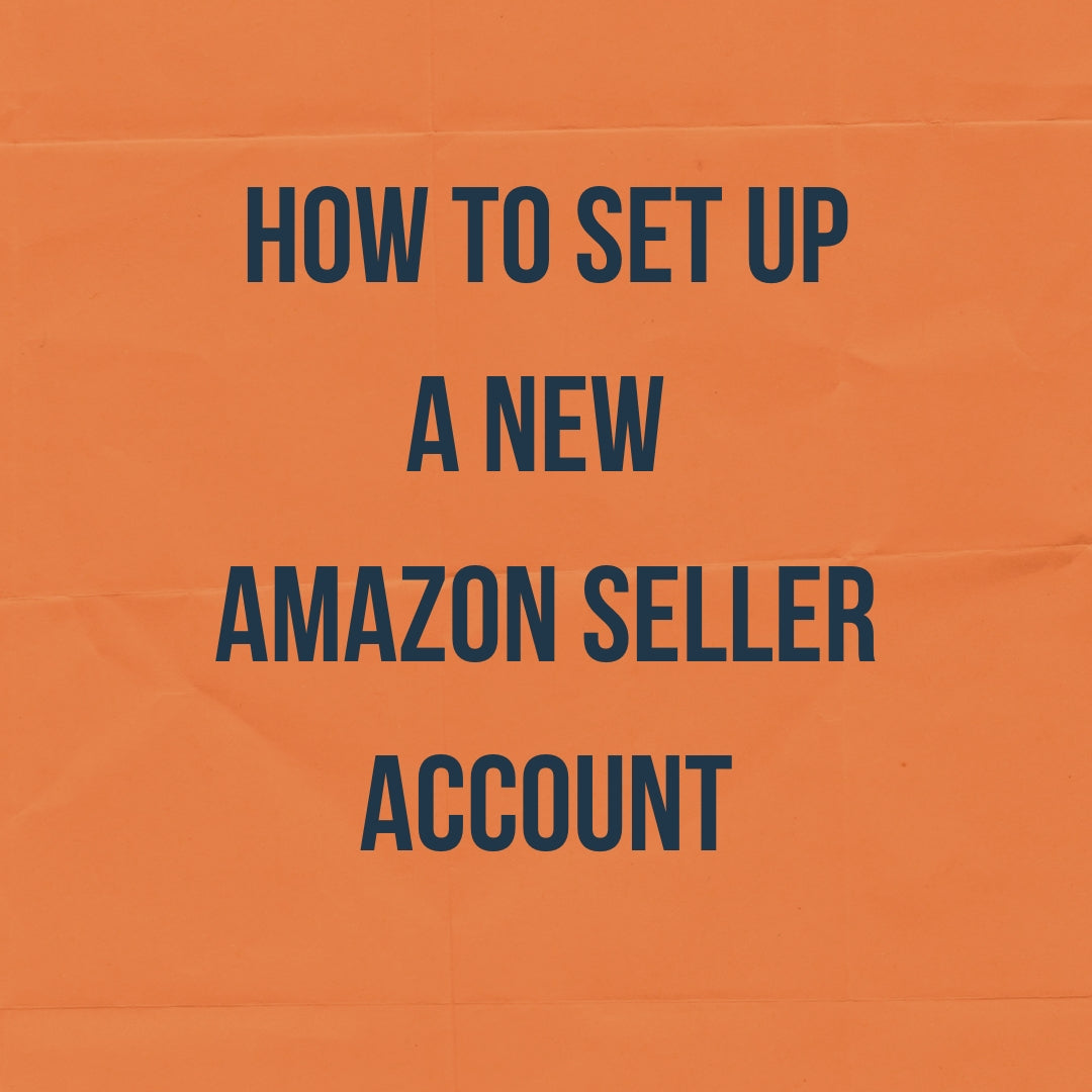 How to Set up a New Amazon Seller Account