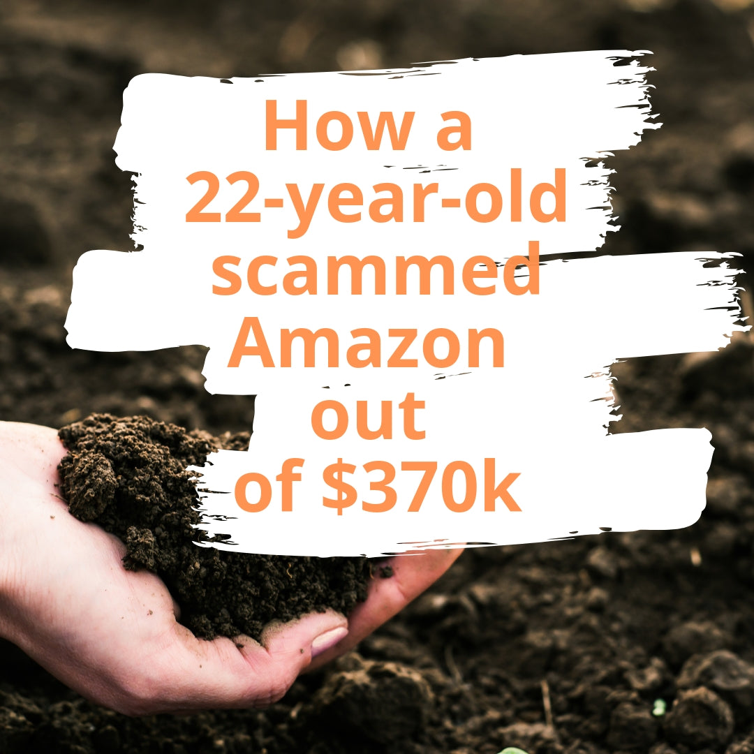 A 22-year-old returns dirt and scams Amazon out of $370k
