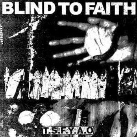 BLIND TO FAITH T.S.F.Y.A.O. 12""