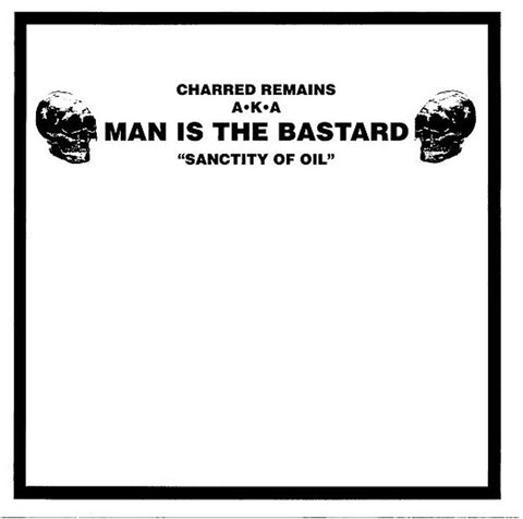MAN IS THE BASTARD / BIZARRE UPROAR Sanctity Of Oil 10""