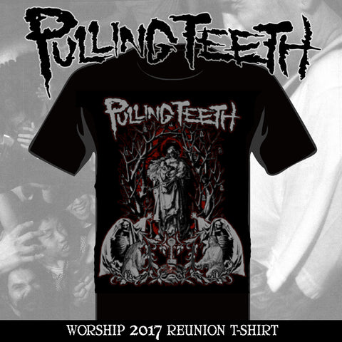 PULLING TEETH 'Worship' (2017 Reunion)' T-Shirt