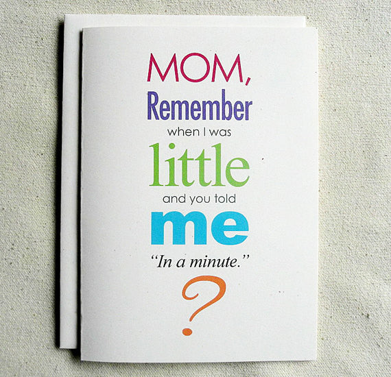 Mother Birthday Card Funny Mom Remember When I Was Little