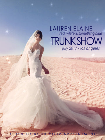 Los Angeles Bridal Salons trunk show events: Lauren Elaine July 2017 Trunk Show