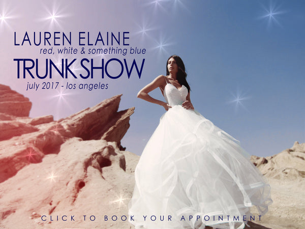 Click to book an appointment the best bridal salons in los angeles during the Lauren Elaine July 2017 trunk show
