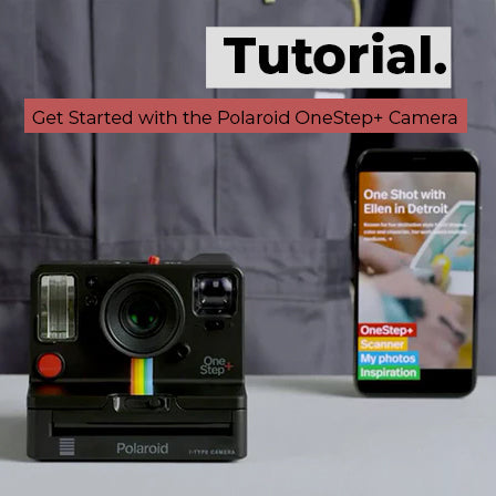 Get Started with the Polaroid OneStep+ Camera