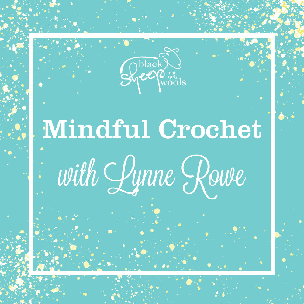 Mindful Crochet with Lynne Rowe