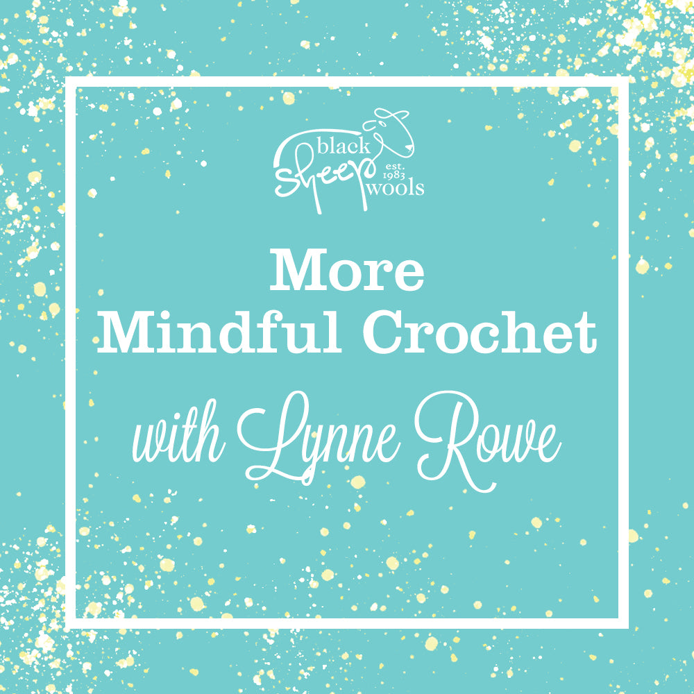 More Mindful Crochet with Lynne Rowe
