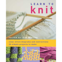 Learn to Knit - Edited by Sue Whiting