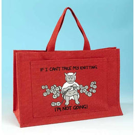 Knitting Bag - If I can't take my knitting I'm not going - Red