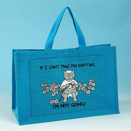 Knitting Bag - If I can't take my knitting I'm not going - Turquoise