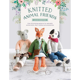 Knitted Animal Friends by Louise Crowther - Knit 12 well-dressed animals