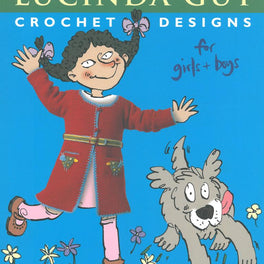 Crochet Designs for Girls and Boys by Lucinda Guy