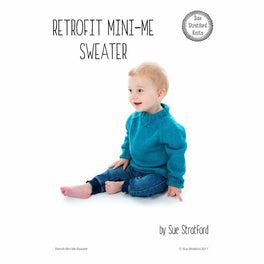 Retrofit Mini-Me Sweater by Sue Stratford - Digital Pattern