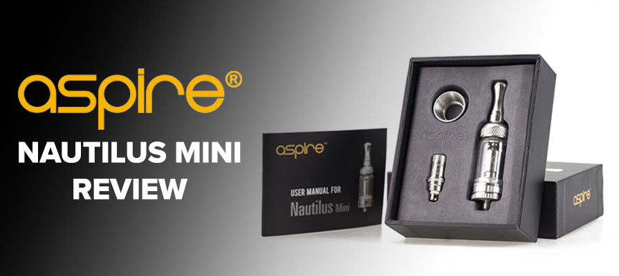 Nautilus Mini Tank By Aspire - Staff Review