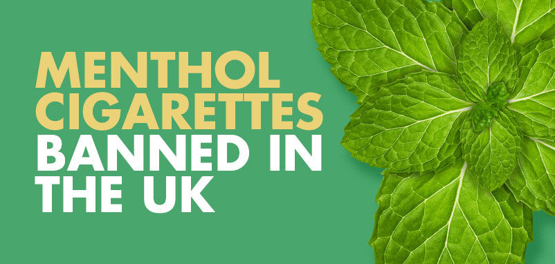 Menthol Cigarettes are now banned in the UK