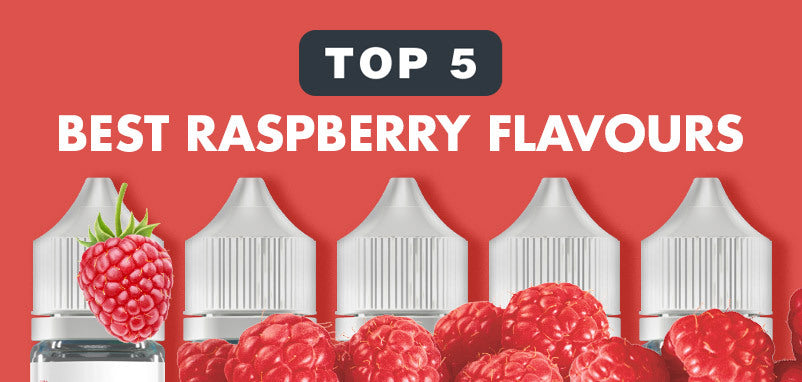 Top 5 Best Raspberry Flavours