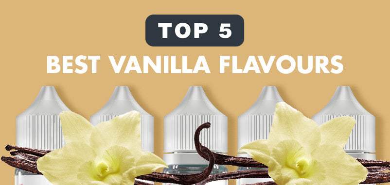 Top 5 Best Vanilla Flavours