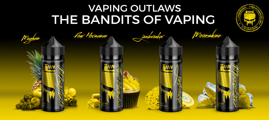 Vaping Outlaws - The Bandits Of Vaping
