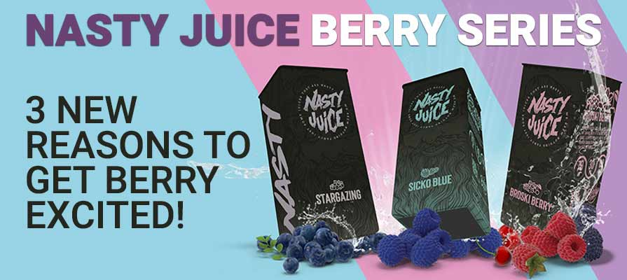 Nasty Juice Berry Series, 3 New Reasons To Get Berry Excited!