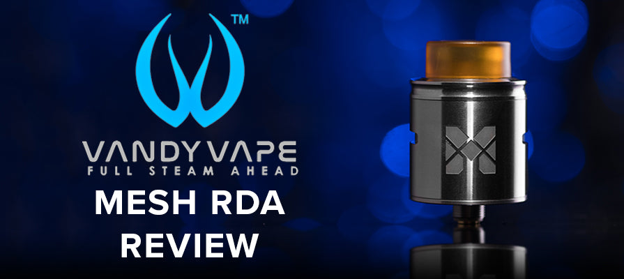 Mesh RDA by Vandy Vape - Staff Review