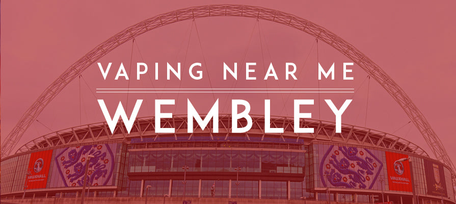 Vaping Near Me - Wembley