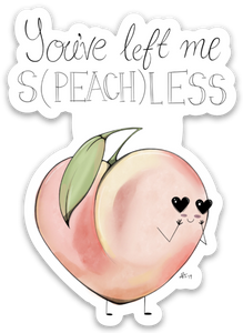 "You've left me s(peach)less. - 2.16"" x 3"" Die Cut Sticker"