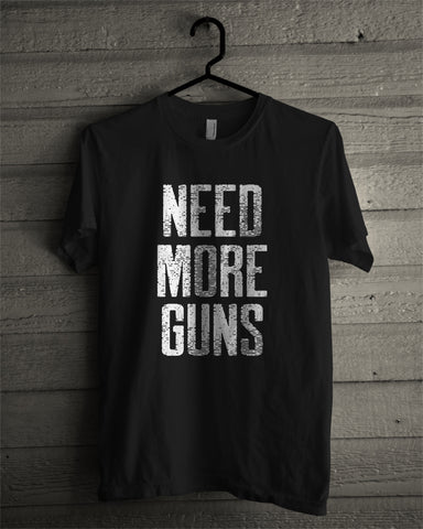 Need More Guns Tee