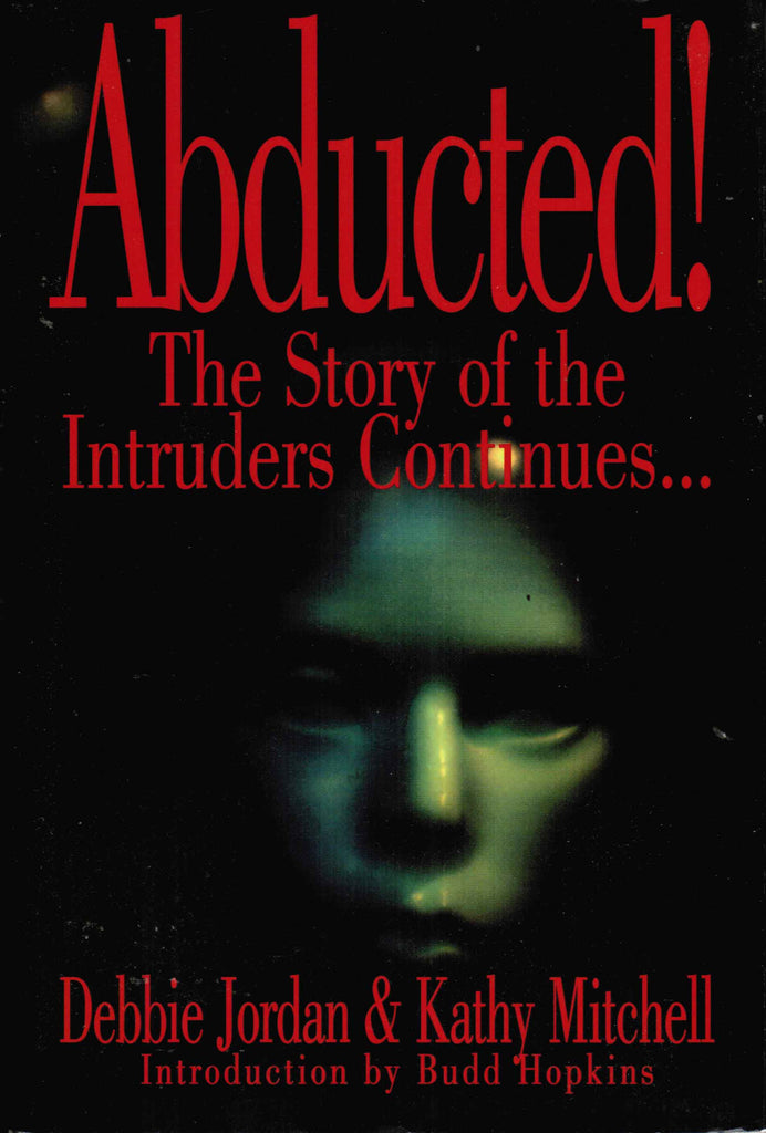 Abducted!The story of Intruders Continues… - First Edition
