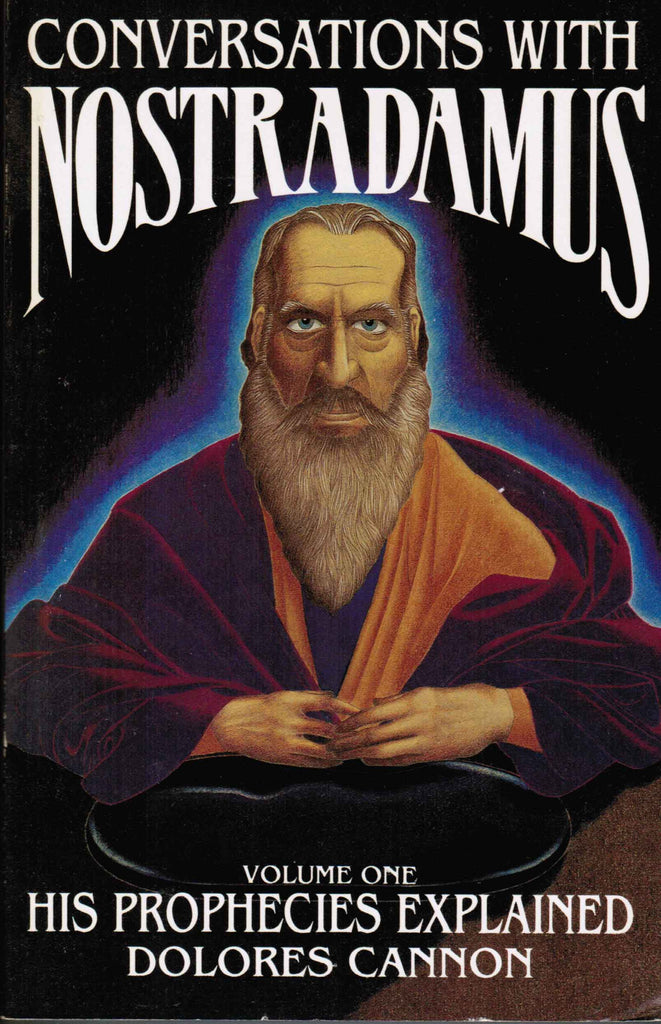 Conversations with Nostradamus: His Prophecies Explained , Vol. I