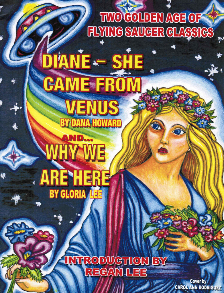 Diane - She Came from Venus and… Why We are Here (2 golden Age of Flying Saucers Classics)