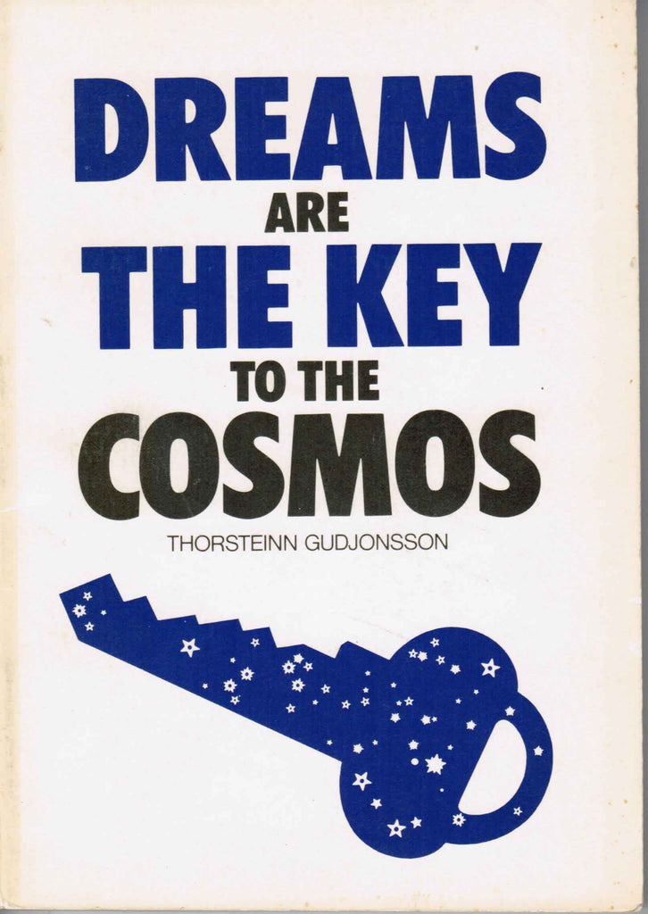Dreams Are the Key to the Cosmos