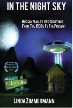 In The Night Sky: Hudson Valley UFO Sightings from the 1930s to the present