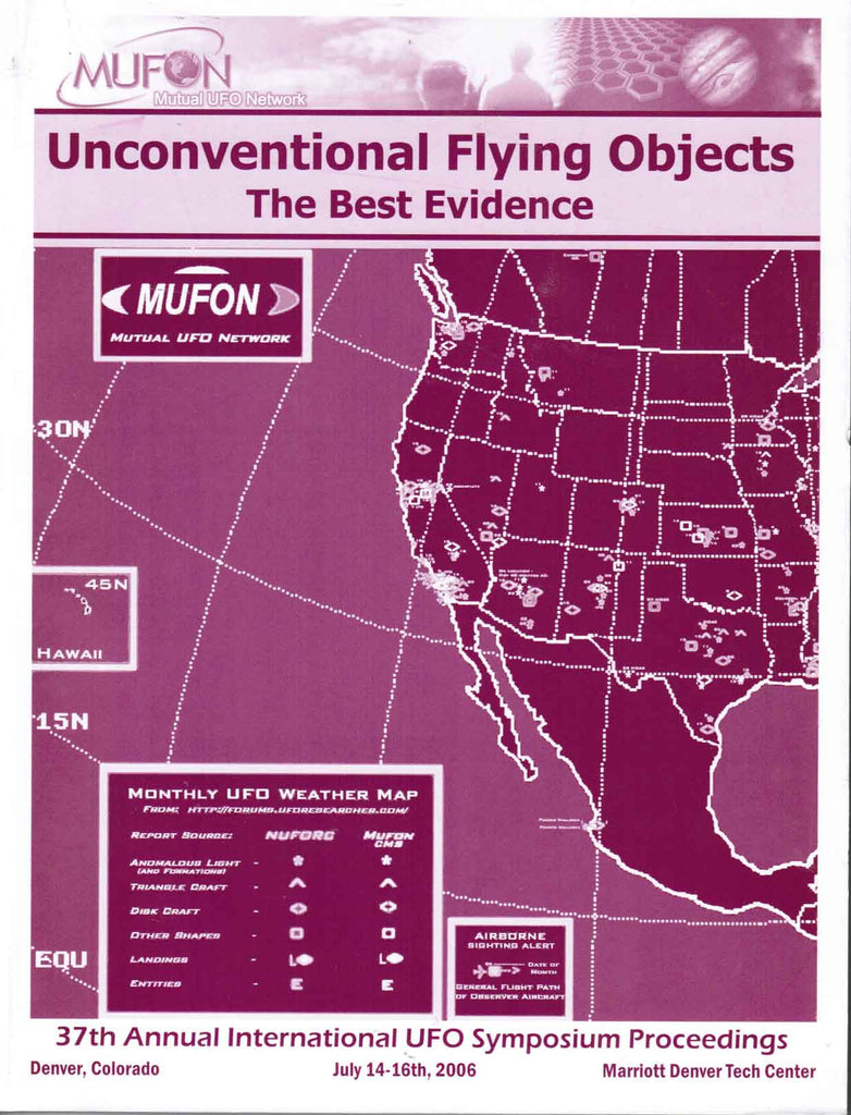 MUFON 2006 INTERNATIONAL UFO SYMPOSIUM PROCEEDINGS - Unconventional Flying Objects: The Best Evidence