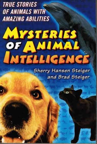 Mysteries of Animal Intelligence: True Stories of Animals with Amazing Abilities