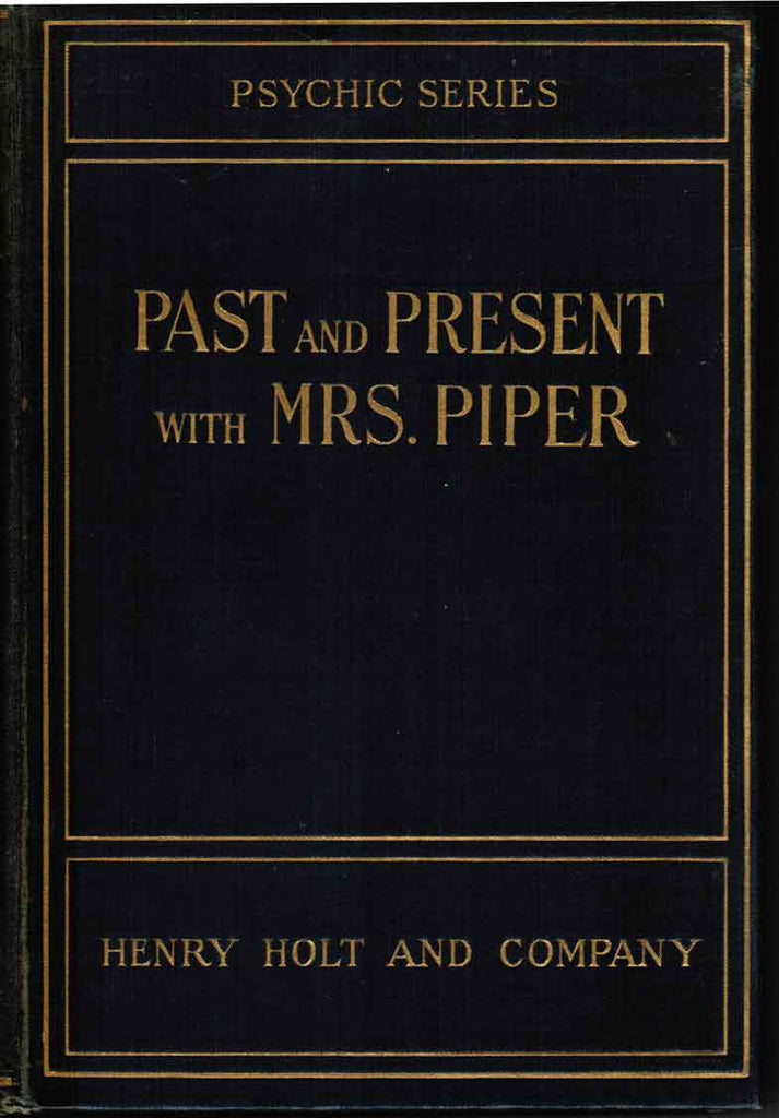Past and Present with Mrs. Piper's Mediumship - The Psychic Series (1922)