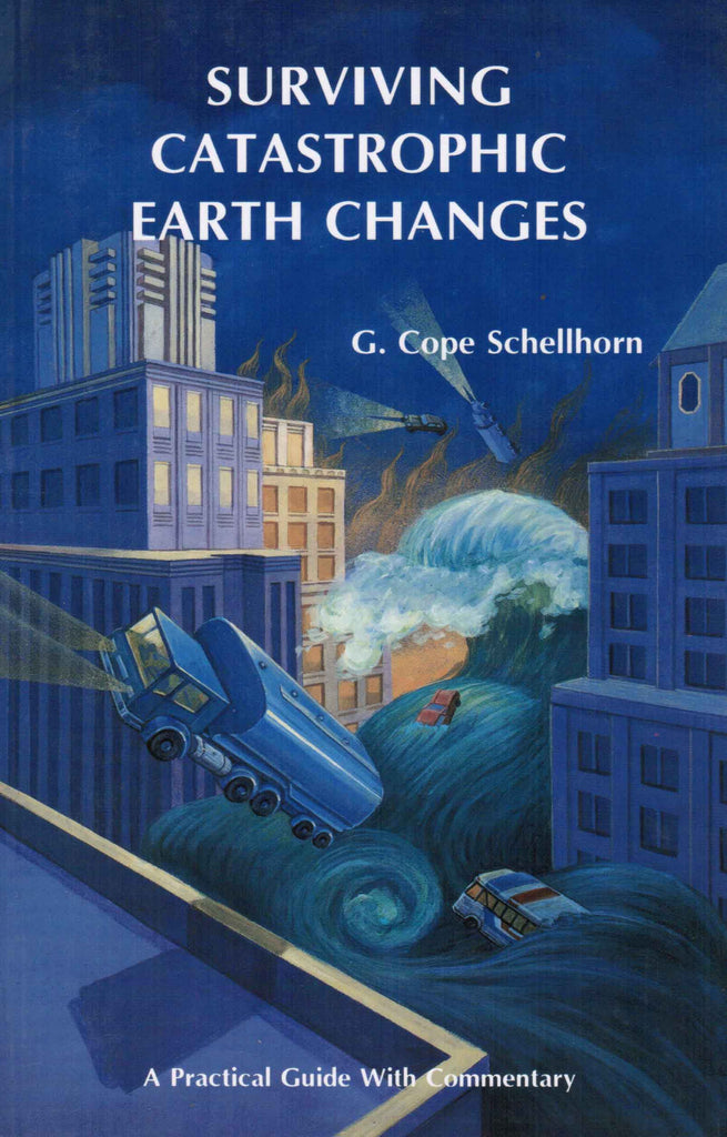 Surviving Catastrophic Earth Changes - A Practical Guide with Commentary